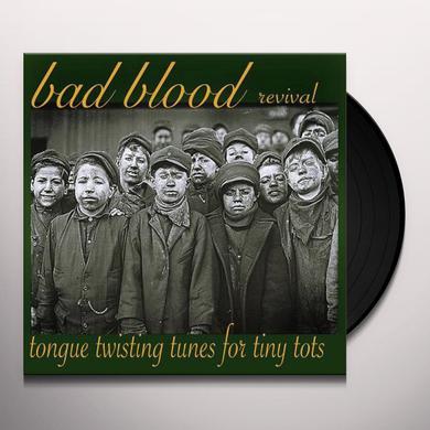 Bad Blood Revival TONGUE TWISTING TUNES FOR TINY TOTS Vinyl Record