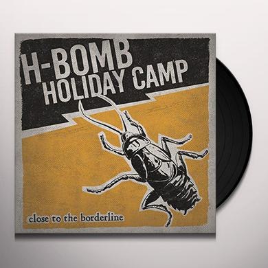 H-Bomb Holiday Camp CLOSE TO THE BORDERLINE Vinyl Record