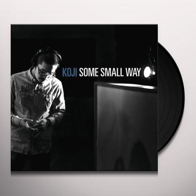 Koji SOME SMALL WAY Vinyl Record