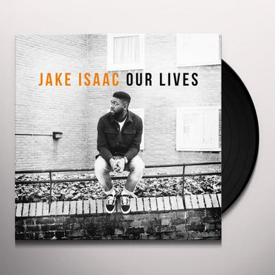 Jake Isaac OUR LIVES Vinyl Record