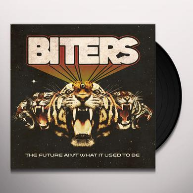 Biters FUTURE AIN'T WHAT IT USED TO BE Vinyl Record