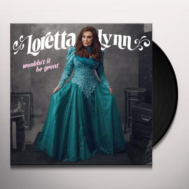 Loretta Lynn WOULDN'T IT BE GREAT Vinyl Record