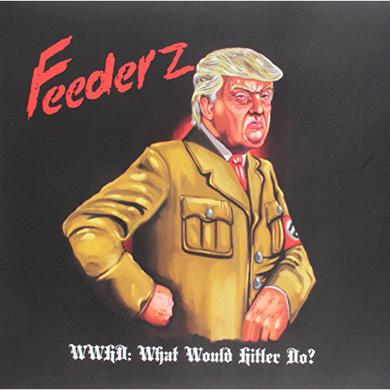 Feederz WWHD: WHAT WOULD HITLER DO? Vinyl Record