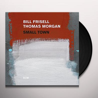 Bill Frisell / Thomas Morgan SMALL TOWN Vinyl Record
