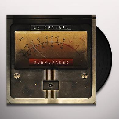 42 Decibel OVERLOADED Vinyl Record