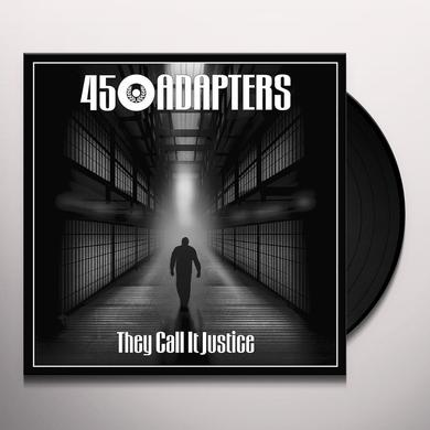 45 Adapters THEY CALL IT JUSTICE Vinyl Record