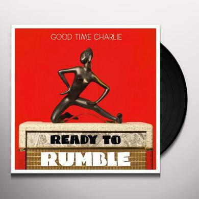 GOOD TIME CHARLIE READY TO RUMBLE Vinyl Record