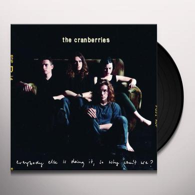 Cranberries EVERYBODY ELSE IS DOING IT SO WHY CAN'T WE Vinyl Record