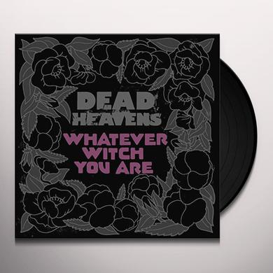 DEAD HEAVENS WHATEVER WITCH YOU ARE Vinyl Record