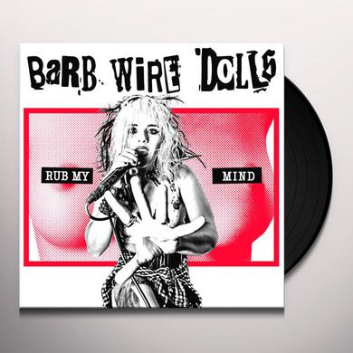 Barb Wire Dolls RUB MY MIND Vinyl Record
