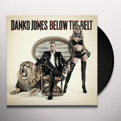 Danko Jones BELOW THE BELT Vinyl Record