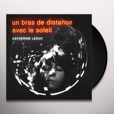 Catherine Leduc UN BRAS DE DISTANCE AVEC LE SOLEIL Vinyl Record