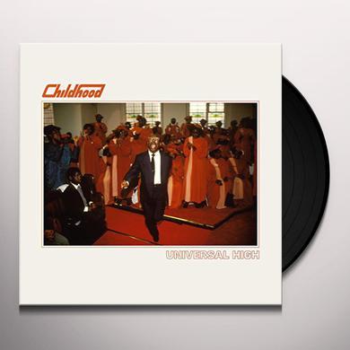 Childhood UNIVERSAL HIGH Vinyl Record