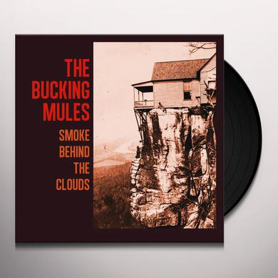 Bucking Mules SMOKE BEHIND THE CLOUDS Vinyl Record