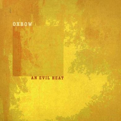 Oxbow AN EVIL HEAT Vinyl Record
