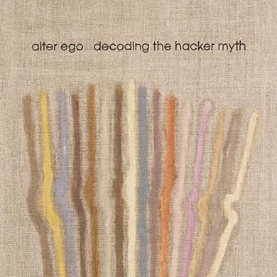 Alter Ego DECODING THE HACKER MYTH REMIXED PT. 1 Vinyl Record
