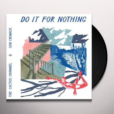 Cactus Channel / Sam Cromack DO IT FOR NOTHING Vinyl Record
