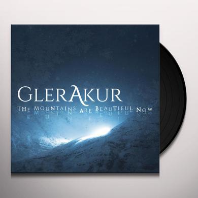 GLERAKUR THE MOUNTAINS ARE BEAUTIFUL NOW Vinyl Record