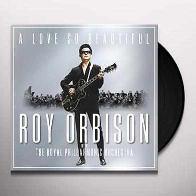 LOVE SO BEAUTIFUL: ROY ORBISON & THE ROYAL PHILHAR Vinyl Record