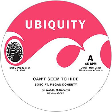 BOSQ CAN'T SEEM TO HIDE / TAKE ME Vinyl Record