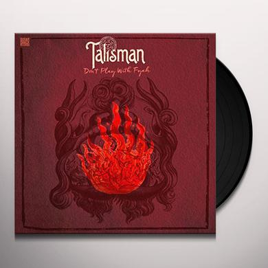 Talisman DON'T PLAY WITH FYAH Vinyl Record