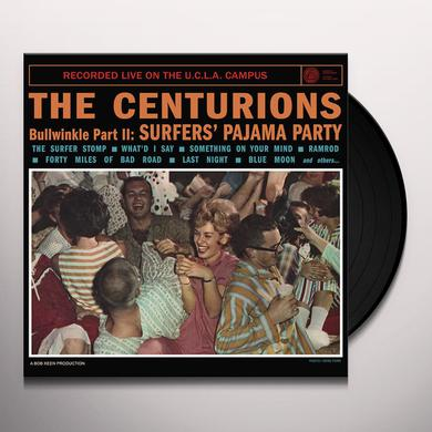 Centurions BULLWINKLE PART II: SURFERS' PAJAMA PARTY RECORDED Vinyl Record