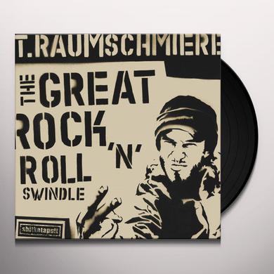 T Raumschmiere GREAT ROCK'N'ROLL SWINDLE Vinyl Record