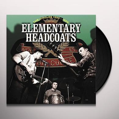 Thee Headcoats ELEMENTARY HEADCOATS (THE SINGLES 1990 - 1999) Vinyl Record