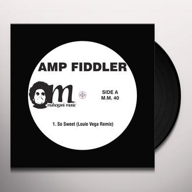 Amp Fiddler SO SWEET (LITTLE LOUIE VEGA REMIX) / IT'S ALRIGHT Vinyl Record