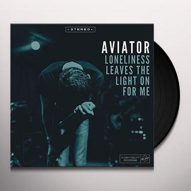 Aviator LONELINESS LEAVES THE LIGHT ON FOR ME Vinyl Record