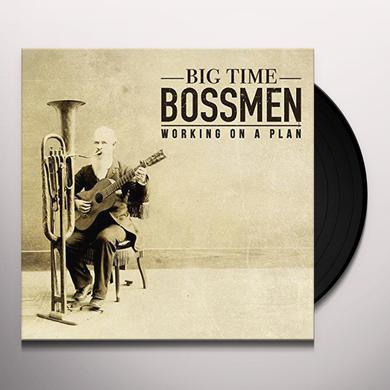 Big Time Bossmen WORKING ON A PLAN Vinyl Record