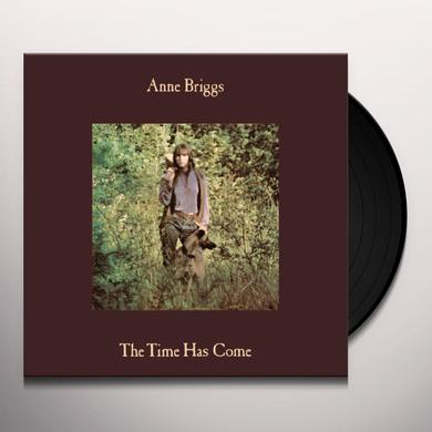 Anne Briggs TIME HAS COME Vinyl Record