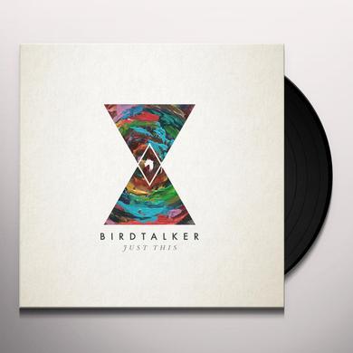 Birdtalker JUST THIS Vinyl Record