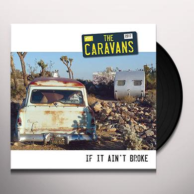 Caravans IF IT AIN'T BROKE (COLORED VINYL) Vinyl Record