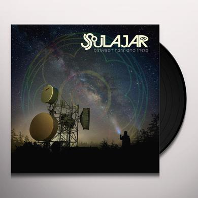 Soulajar BETWEEN HERE & THERE Vinyl Record