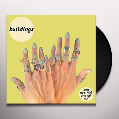 Buildings YOU ARE NOT ONE OF US Vinyl Record