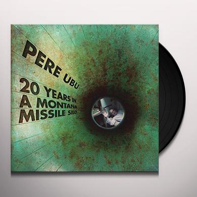 Pere Ubu 20 YEARS IN A MONTANA MISSILE SILO Vinyl Record