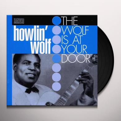 Howlin Wolf WOLF AT YOUR DOOR Vinyl Record