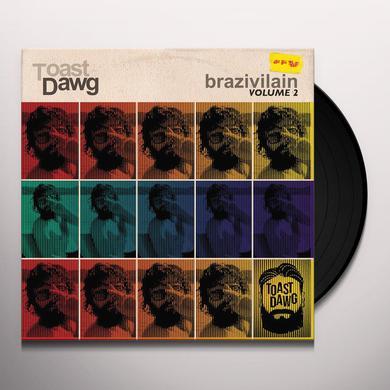 TOAST DAWG BRAZIVILLAIN VOL 2 Vinyl Record