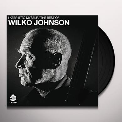 I KEEP IT TO MYSELF - THE BEST OF WILKO JOHNSON Vinyl Record
