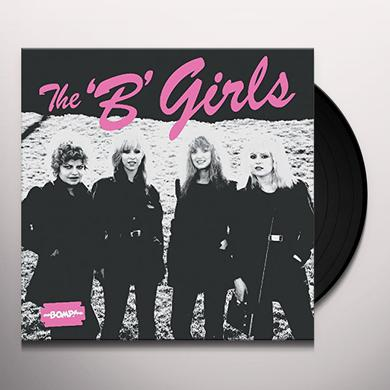 B Girls BAD NOT EVIL Vinyl Record