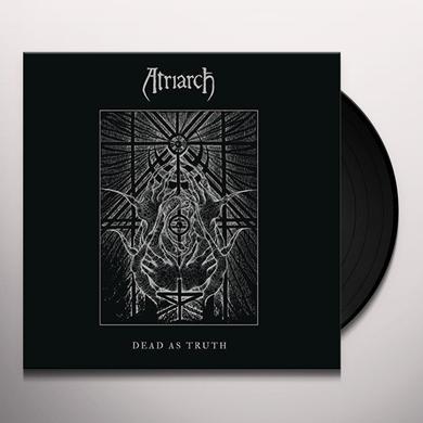 Atriarch DEAD AS TRUTH Vinyl Record