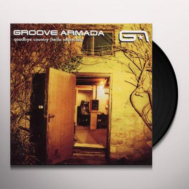 Groove Armada GOODBYE COUNTRY (HELLO NIGHTCLUB) Vinyl Record