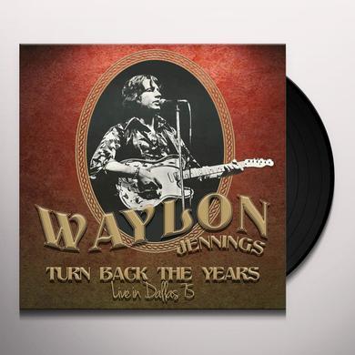 Waylon Jennings TURN BACK THE YEARS - LIVE IN DALLAS 75 Vinyl Record