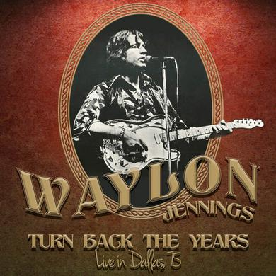 Waylon Jennings TURN BACK THE YEARS - LIVE IN DALLAS 75 Vinyl Record