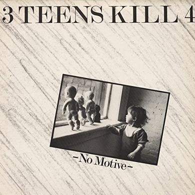 3 Teens Kill 4 NO MOTIVE Vinyl Record