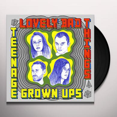 Lovely Bad Things TEENAGE GROWN UPS Vinyl Record