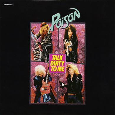 Poison TALK DIRTY TO ME / LOOK WHAT THE CAT DRAGGED IN Vinyl Record