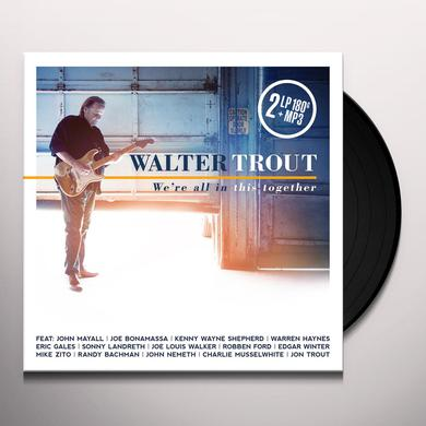 Walter Trout WE'RE ALL IN THIS TOGETHER Vinyl Record