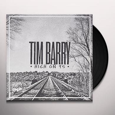 Tim Barry HIGH ON 95 Vinyl Record